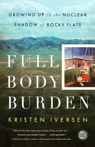 full-body-burden-growing-up-in-the-nuclear-shadow-of-rocky-flats