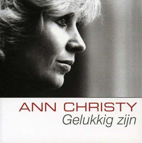 Ann Christy - Gelukkig Zijn Lyrics - Lyrics2You