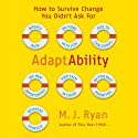 AdaptAbility: How to Survive Change You Didn't Ask For