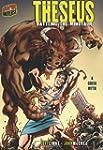 Theseus: Battling the Minotaur : A Gr...