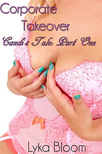 Corporate Takeover Candi's Tale: Part One (English Edition)