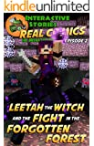 Minecraft: Leetah the Witch and the Fight in the Forgotten Forest: The Ultimate Minecraft Comic Adventure Series (Real Comics in Minecraft - Leetah the Witch Book 2)