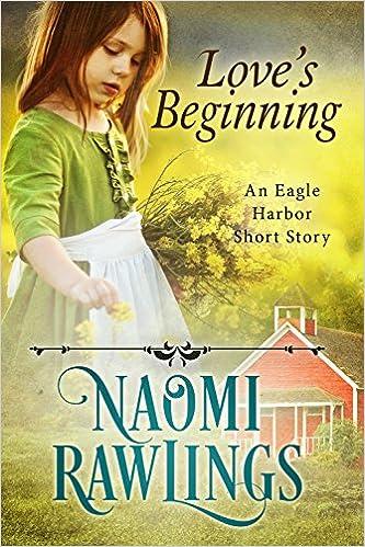 Love's Beginning: Historical Christian Short Story (Eagle Harbor)
