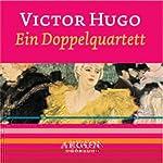 Ein Doppelquartett | Victor Hugo