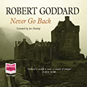 Never Go Back | [Robert Goddard]