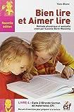 Bien lire et aimer lire : Livre 4, Grande Section de maternelle et Cours Préparatoire, Recueil d'exercices de préparation à la lecture syllabique