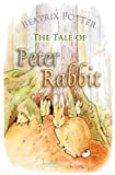 Beatrix Potter The Tale of Peter Rabbit (Children's Classics)
