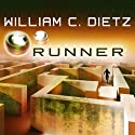 Runner: Run Duology, Book 1 (       UNABRIDGED) by William C. Dietz Narrated by Sean Runnette
