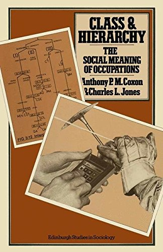 Class and Hierarchy: The Social Meaning of Occupations (Edinburgh Studies in Sociology)
