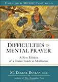img - for Difficulties in Mental Prayer: A New Edition of a Classic Guide to Meditation book / textbook / text book