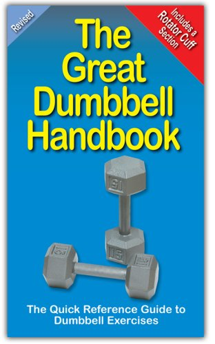 The Great Dumbbell Handbook: The Quick Reference Guide to Dumbbell Exercises by Andre Noel Potvin (2008) Paperback