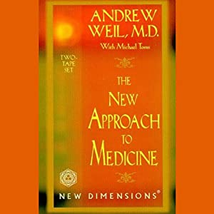 The New Approach to Medicine | [Andrew Weil, Michael Toms]