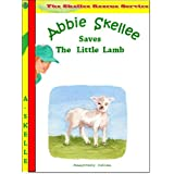 Abbie Skellee and The Little Lamb - New Childrens Books Series (The Skellee Rescue Service)