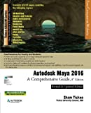 Autodesk Maya 2016: A Comprehensive Guide, 8th Edition