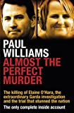 img - for Almost the Perfect Murder: The Killing of Elaine O Hara, the Extraordinary Garda Investigation and the Trial That Stunned the Nation: The Only Complete Inside Account book / textbook / text book