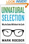 Unnatural Selection: Why the Geeks Wi...
