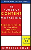 The Power of Content Marketing: Beginner's Guide to Creating Amazing Website Content: Content Marketing, Content Creation...
