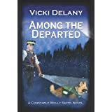 Among the Departed: A Constable Molly Smith Mysteryby Vicki Delany