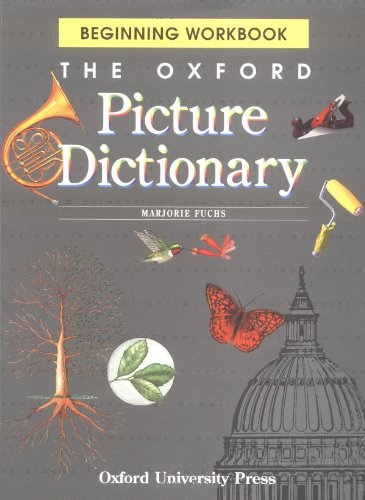 The Oxford Picture Dictionary: Beginning Workbook (The...