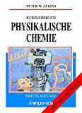 Kurzlehrbuch Physikalische Chemie. (3527304339) by Peter William Atkins