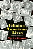 Filipino American Lives (Asian American History & Cultu)