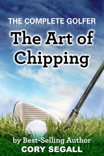 The Art of Chipping (The Complete Golfer)