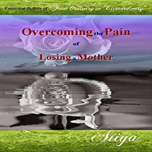 Overcoming the Pain of Losing a Mother: StraightForward Talk Empowerment Series | [Atiya]
