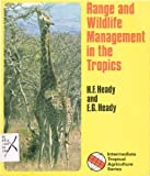 img - for Range and Wildlife Management in the Tropics (Intermediate Tropical Agriculture Series) book / textbook / text book
