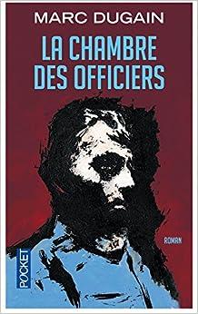 La chambre des officiers french edition marc dugain - La chambre des officiers livre ...