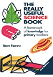 The Really Useful Science Book: A Framework of Knowledge for Primary Teachers