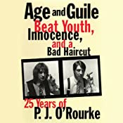 Age and Guile Beat Youth, Innocence, and a Bad Haircut | [P.J. O'Rourke]