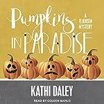 Pumpkins in Paradise: TJ Jensen Mystery Series, Book 1   Kathi Daley