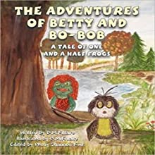 The Adventures of Betty and Bo-Bob: A Tale of One and a Half Frogs Audiobook by B. M. Killaire Narrated by Johnny Robinson
