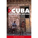 Cuba : mémoires d'un naufrage