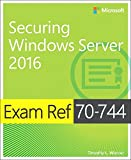 Exam Ref 70-744 Securing Windows Server 2016