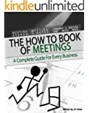 """""""How to"""" Book of Meetings: Conducting Effective Meetings  Learn How to Write Minutes for Meetings Using Samples: Meeting Agenda, Meeting Minutes, Chairing a Meeting (How to Books 1) (English Edition)"""
