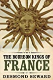 img - for The Bourbon Kings of France book / textbook / text book