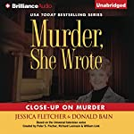 Murder, She Wrote: Close-Up on Murder: Murder, She Wrote, Book 40 | Jessica Fletcher,Donald Bain