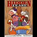 The Hidden Feast: A Folktale from the American South (       UNABRIDGED) by Martha Hamilton, Mitch Weiss Narrated by Martha Hamilton, Mitch Weiss