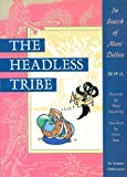 The Headless Tribe