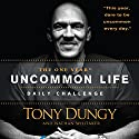 The One Year Uncommon Life Daily Challenge Audiobook by Tony Dungy, Nathan Whitaker Narrated by Adam Lazarre-White