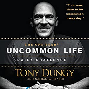 The One Year Uncommon Life Daily Challenge | [Tony Dungy, Nathan Whitaker]
