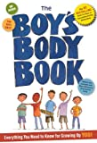 Kelli Dunham The Boy's Body Book: Everything You Need to Know for Growing Up You