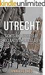 Utrecht: Sights and Secrets of Hollan...