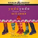 The Yada Yada Prayer Group Gets Tough (       UNABRIDGED) by Neta Jackson Narrated by Barbara Rosenblat