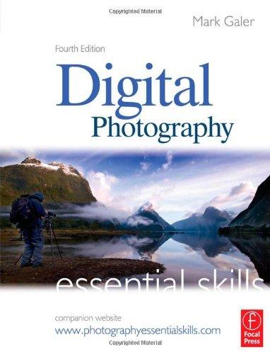 Digital Photography: Essential Skills, Fourth Edition