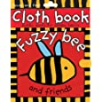 Cloth Book Fuzzy Bee (Touch and Feel Cloth Books)