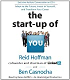 The Start-Up of You: Adapt to the Future, Invest in Yourself, and Transform Your Career: An Entrepreneurial Approach to Building a Killer Career