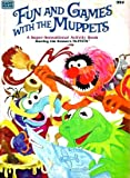 img - for Fun and Games with the Muppets A Super-Sensational Activity Book book / textbook / text book