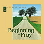 Beginning to Pray | Anthony Bloom